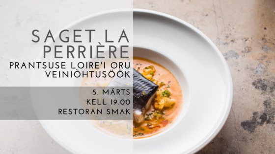 KUTSE Saget La Perrière Loire'i oru veiniõhtusöök 05.03 kell 19.00